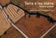 'Terra a les mans', una mirada íntima a la Segarra