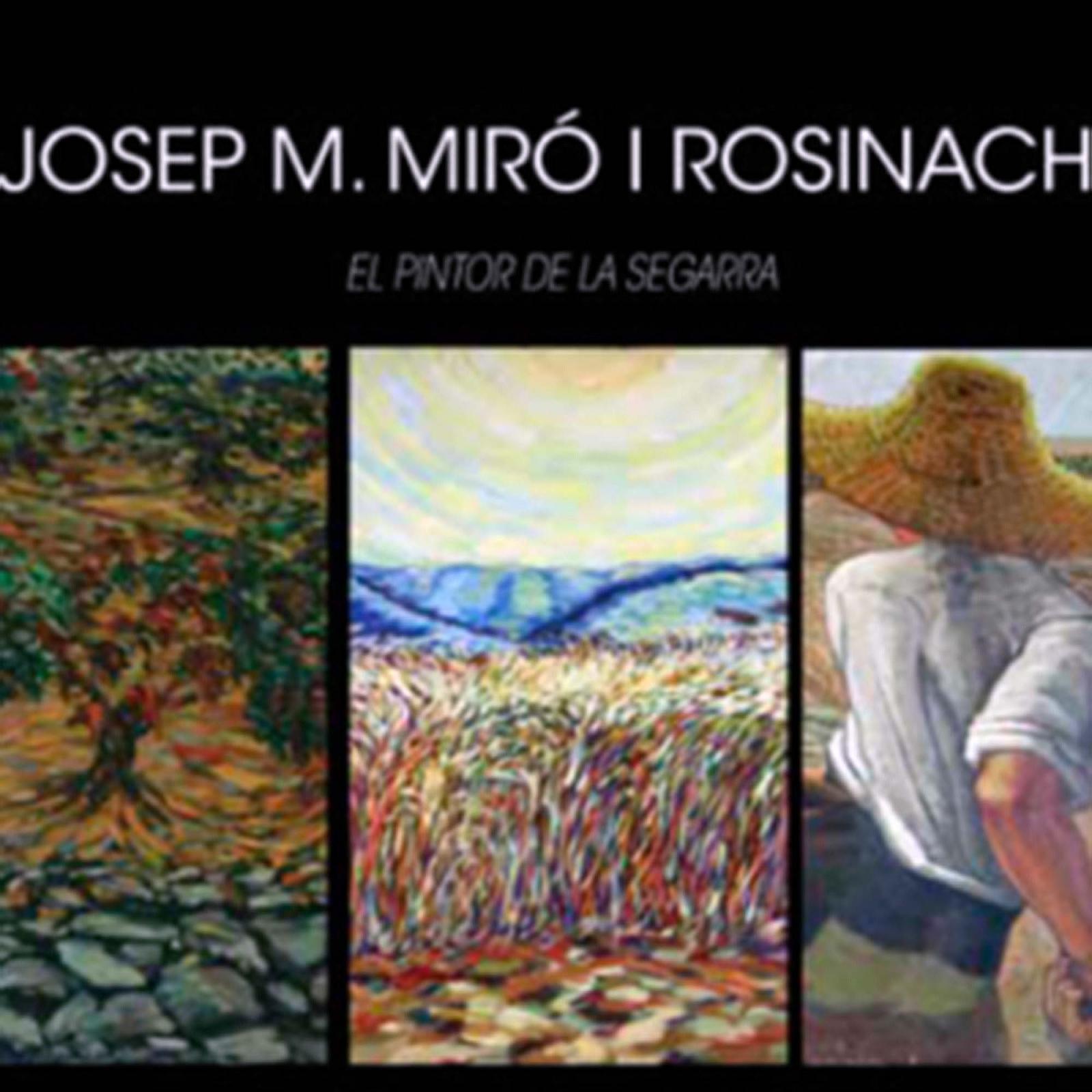 Exposició 'Josep M. Miró Rosinach, El pintor de la Segarra'